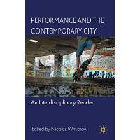 【预订】Performance and the Contemporary City: An Interdiscipli