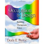 Occupation By Design: Building Therapeutic Power [ISBN: 978