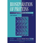 Bioseparations of Proteins, Volume 1: Unfolding/Folding and