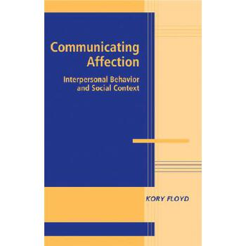 【预订】Communicating Affection: Interpersonal Behavior and Social Context 美国库房发货,通常付款后3-5周到货!