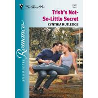Trish's Not-so-little Secret (Mills & Boon Silhouette)