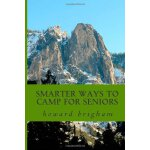 smarter ways to camp for seniors: smarter ways to camp for