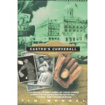 Castro's Curveball [ISBN: 978-0615678405]