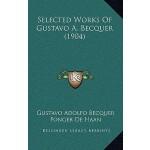 【预订】Selected Works of Gustavo A. Becquer (1904) 97811658410