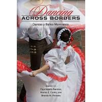 【预订】Dancing Across Borders: Danzas y Bailes Mexicanos