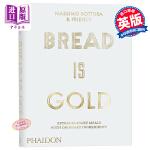 面包是黄金 英文原版 Bread is Gold Massimo Bottura 烹调艺术 美食烹调