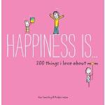 【中商原版】幸福是…我爱妈妈的200件事 英文原版 Happiness Is 200 Things I Love Ab