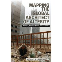 【预订】Mapping the Global Architect of Alterity: Practice, Repr