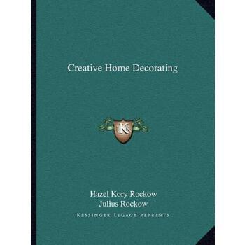 【预订】Creative Home Decorating 9781163807064 美国库房发货,通常付款后3-5周到货!