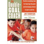 The Double-Goal Coach: Positive Coaching Tools for Honoring