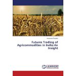 Futures Trading of Agricommodities in India:An Insight [ISB