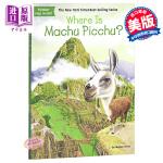 马丘比丘在哪里?英文原版 Where Is Machu Picchu? 青少年读物 地理知识 插图童书 地理科普 8-