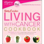 Betty Crocker Living with Cancer Cookbook (Betty Crocker Co