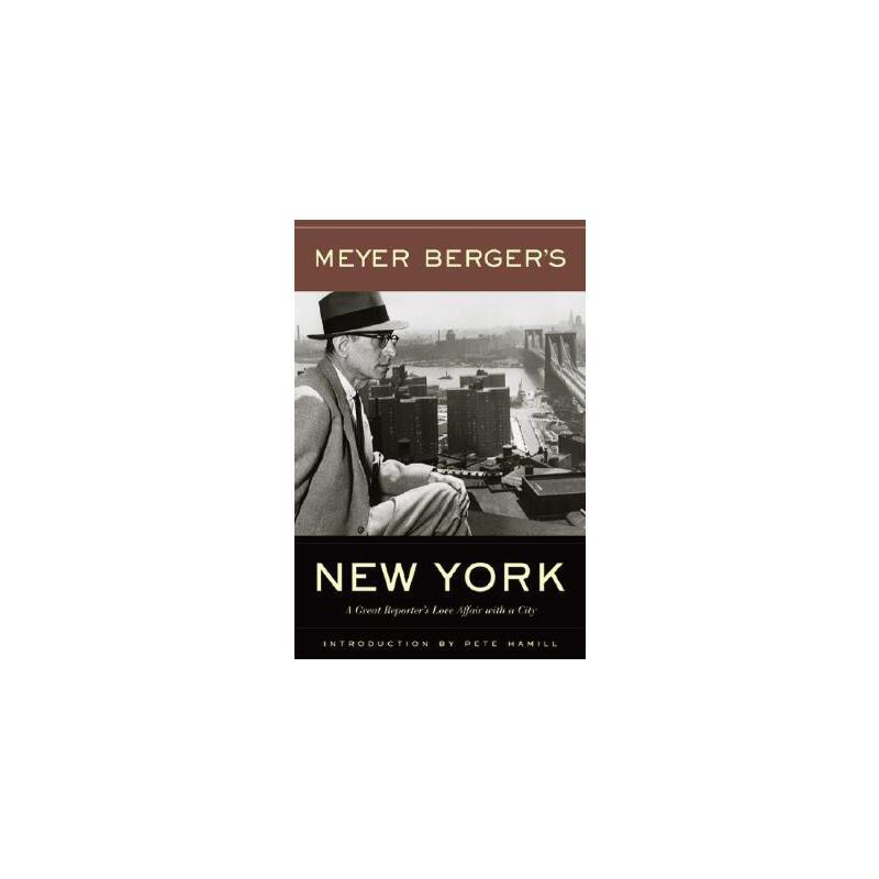【预订】Meyer Berger's New York: A Great Reporter's Love Affair with a City 美国库房发货,通常付款后3-5周到货!
