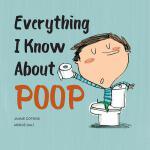 【预订】Everything I Know about Poop
