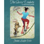 The Savvy Diabetic: A Survival Guide [ISBN: 978-0989638500]