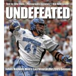 Undefeated: Johns Hopkins Men's Lacrosse in the 2005 Season