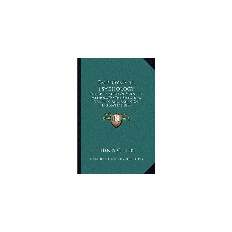 【预订】Employment Psychology: The Application of Scientific Methods to the Selection, ... 9781164075356 美国库房发货,通常付款后3-5周到货!