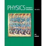 Physics: Concepts and Connections (5th Edition) [ISBN: 978-