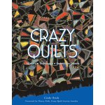 Crazy Quilts: History - Techniques - Embroidery Motifs [ISB