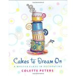 Cakes to Dream On: A Master Class in Decorating [ISBN: 978-