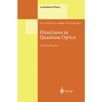 Directions in Quantum Optics: A Collection of Papers Dedicated to the Memory of Dan Walls Including Papers Presented at the TAMU-ONR Workshop Held at ... 26-30 July 199... [ISBN: 978-3642074394] 美国发货无法退货,约五到八周到货