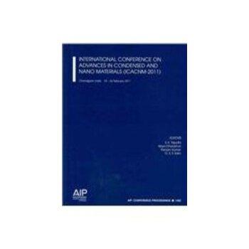 【预订】International Conference on Advances in Condensed and Nano Materials (Icacnm-2011) 美国库房发货,通常付款后3-5周到货!