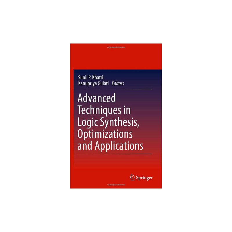 Advanced Techniques in Logic Synthesis, Optimizations and Applications [ISBN: 978-1441975171] 美国发货无法退货,约五到八周到货
