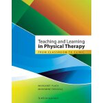Teaching and Learning in Physical Therapy: From Classroom t