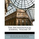 【预订】The Archaeological Journal, Volume 29 9781148471242