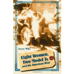 Eight Women, Two Model Ts, and the American West (Women in
