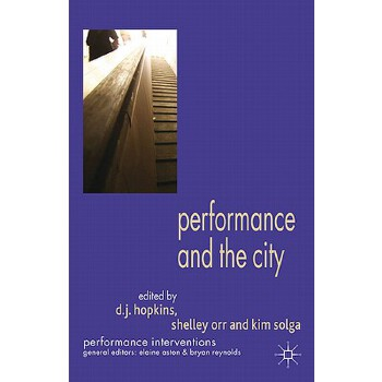 【预订】Performance and the City 9780230300491 美国库房发货,通常付款后3-5周到货!