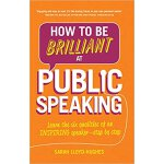 【预订】How to Be Brilliant at Public Speaking 2e: Learn the si