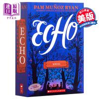 【中商原版】回声 英文原版 Echo 2016年纽伯瑞银奖作品 学乐 儿童文学 小说 青少年读物