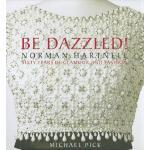 【预订】Be Dazzled! Norman Hartnell Sixty Years of Glamour & Fl