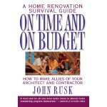 On Time and On Budget: A Home Renovation Survival Guide [IS