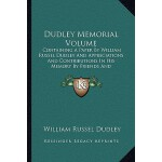 【预订】Dudley Memorial Volume: Containing a Paper by William R