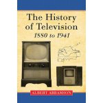 The History of Television, 1880 to 1941 [ISBN: 978-07864408