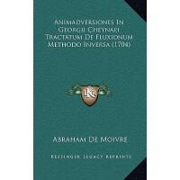【预订】Animadversiones in Georgii Cheynaei Tractatum de Fluxio