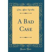 【预订】A Bad Case (Classic Reprint)