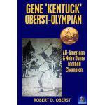 【预订】Gene Kentuck Oberst: Olympian, All-American, Notre Dame