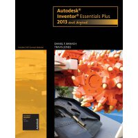 Autodesk Inventor Essentials Plus: 2013 and Beyond (with CA