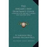 【预订】The Angler's and Sportman's Guide: A Manual for Anglers