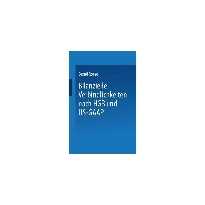 【预订】Bilanzielle Verbindlichkeiten Nach Hgb Und Us-gaap 预订商品,需要1-3个月发货,非质量问题不接受退换货。