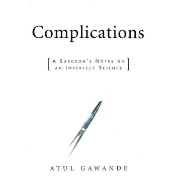 Complications: A Surgeon's Notes on an Imperfect Science [ISBN: 978-0805063196] 美国发货无法退货,约五到八周到货