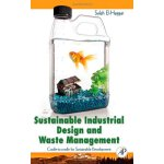 Sustainable Industrial Design and Waste Management: Cradle-