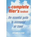 【预订】The Complete Flier's Handbook: The Essential Guide to S