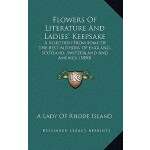【预订】Flowers of Literature and Ladies' Keepsake: A Selection