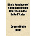 【预订】King's Handbook of Notable Episcopal Churches in the Un