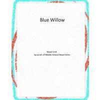 【预订】Blue Willow: A Novel Unit by Loreli of Middle School No